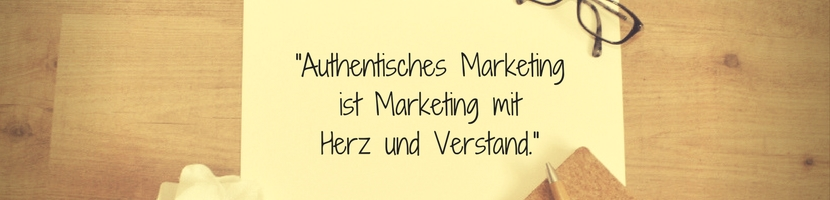 Authentisches Marketing