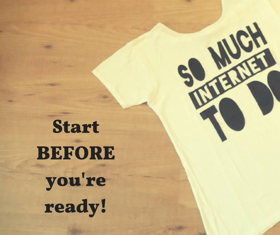 start_before_you_are_ready
