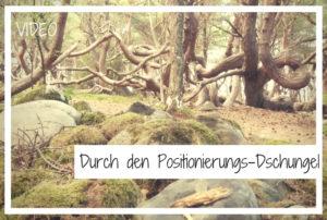 Positionierungs-Dschungel